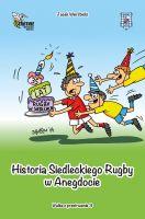 Historia Siedleckiego Rugby w Anegdocie
